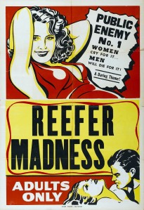 "False anti-marijuana propaganda used in the 1970's by the U.S government. ""Reefer Madness"" was a common scare tactic used to convince the public that marijuana was addictive. Image Source."